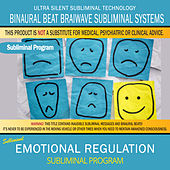 Emotional Regulation by Binaural Beat Brainwave Subliminal Systems