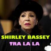 Tra La La by Shirley Bassey