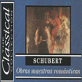 The Classical Collection - Schubert - Obras maestras románticas by Various Artists