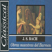 The Classical Collection - J. S. Bach - Obras maestras del Barroco by Various Artists