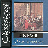 The Classical Collection - J. S. Bach - Obras maestras by Various Artists