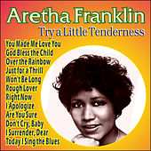 Aretha Franklin - Try a Little Tenderness von Aretha Franklin
