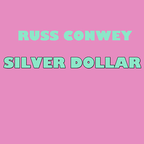 Silver Dollar by Russ Conway