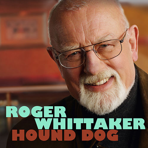 Hound Dog by Roger Whittaker