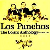 The Bolero Anthology with Mari Trini by Trío Los Panchos
