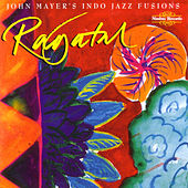 Ragatal by John Mayer & Indo-Jazz Fusions