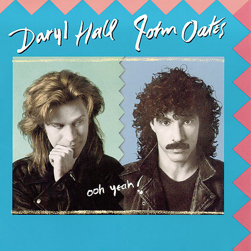 Ooh Yeah! by Hall & Oates