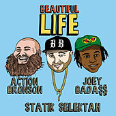 Beautiful Life by Statik Selektah