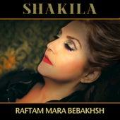 Raftam Mara Bebakhsh - Single by Shakila