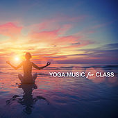 Yoga Music for Class by Various Artists
