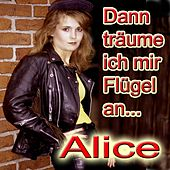 Dann träume ich mir Flügel an... by Alice