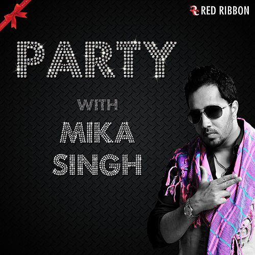 Party With Mika Singh by Mika Singh