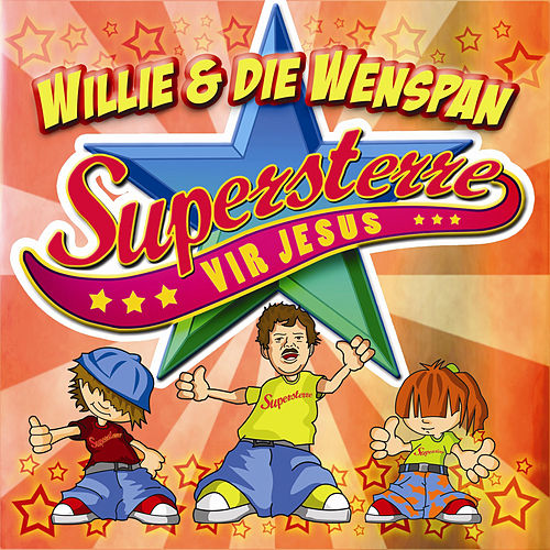 Supersterre Vir Jesus by Willie