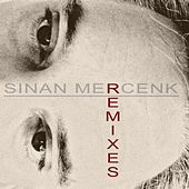 Sinan Mercenk Remixes by Various Artists