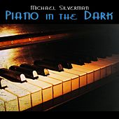 Piano in the Dark by Michael Silverman