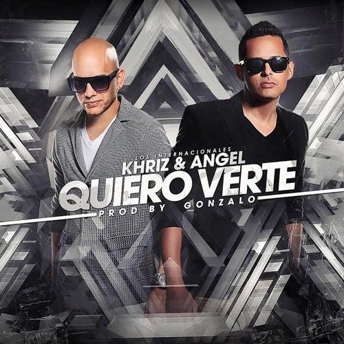 Quiero Verte by Angel y Khriz