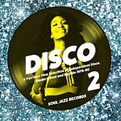 Soul Jazz Records Presents Disco 2: A Further Fine Selection of Independent Disco, Modern Soul and Boogie 1976-80 by Various Artists