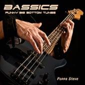 Bassics by Poppa Steve