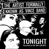 Tonight by The Artist Formally Known As Vince band