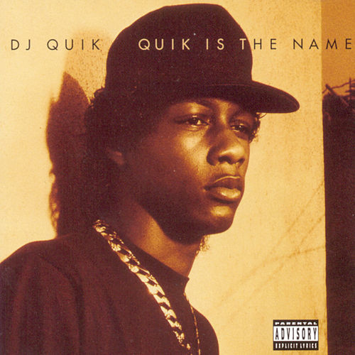 Quik Is The Name by DJ Quik