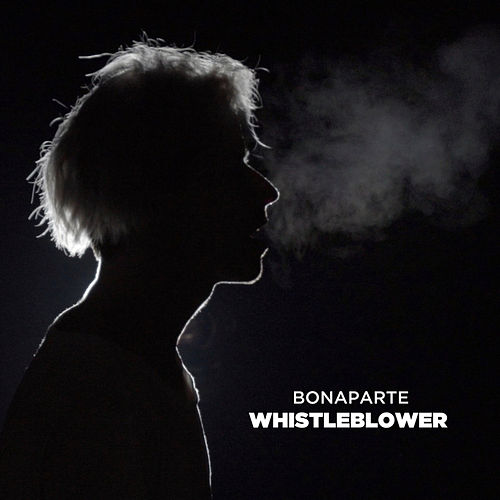Whistleblower by Bonaparte