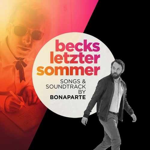 Becks letzter Sommer - Songs & Soundtrack (Original Motion Picture Soundtrack) by Bonaparte