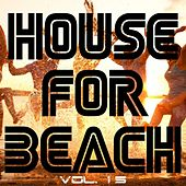 House for Beach, Vol. 15 by Various Artists