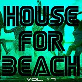 House for Beach, Vol. 17 by Various Artists