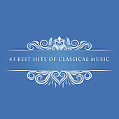 43 Best Hits of Classical Music by Various Artists