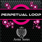 Perpetual Loop Ultimate Works by Perpetual Loop