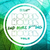 House, House And More F..king House, Vol. 11 by Various Artists