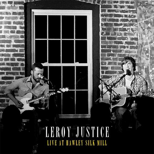 Live At Hawley Silk Mill by Leroy Justice