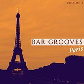 Bar Grooves - Paris, Vol. 2 (Modern Electronic Jazz Music) by Various Artists