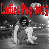 Ladies Pop 2015 by Various Artists
