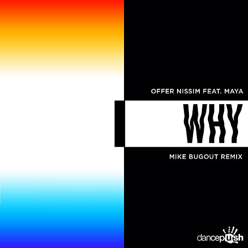 Why (Mike Bugout Remix) by Offer Nissim
