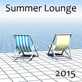 Summer Lounge 2015 by Various Artists