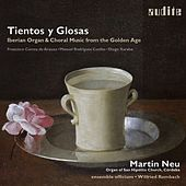 Tientos Y Glosas (Iberian Music for Organ & Choir) by Various Artists