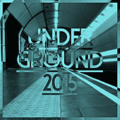 Underground 2015 by Various Artists