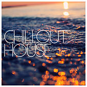 Chillout House by Various Artists