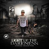 Light up the Darkness by Soldier Hard