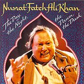 The Day, The Night, The Dawn, The Dusk by Nusrat Fateh Ali Khan