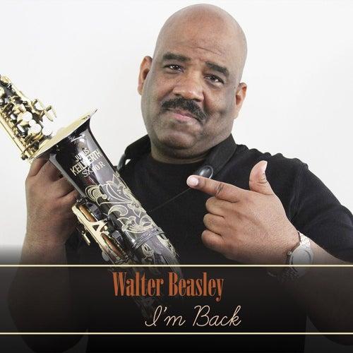 I'm Back von Walter Beasley