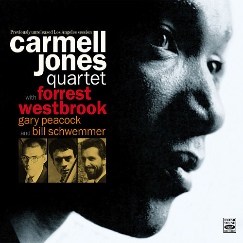 Carmell Jones Quartet. Previously Unreleased Los Angeles Session by Carmell Jones