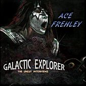 Galactic Explorer: The Uncut Interviews by Ace Frehley