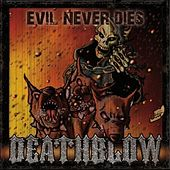 Evil Never Dies by Deathblow