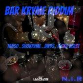 Bar Kryme Riddim by Various Artists