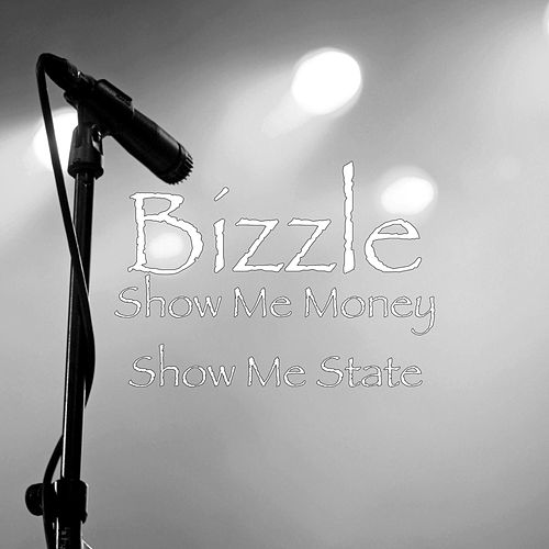 Show Me Money Show Me State by Bizzle