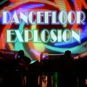 Dancefloor Explosion by Various Artists