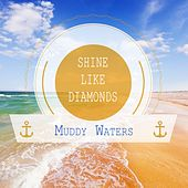 Shine Like Diamonds von Muddy Waters
