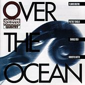 Over the Ocean by Giovanni Tommaso Quintet